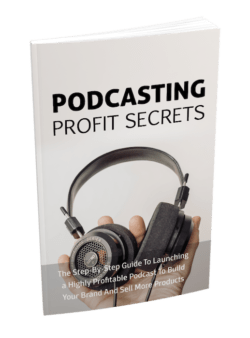 Podcasting Profit Secrets