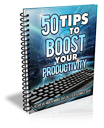 50 Tips To Boost Your Productivity!