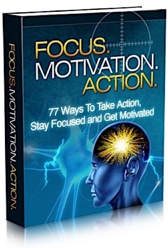 Focus. Motivation. Action.