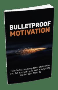 Bulletproof Motivation