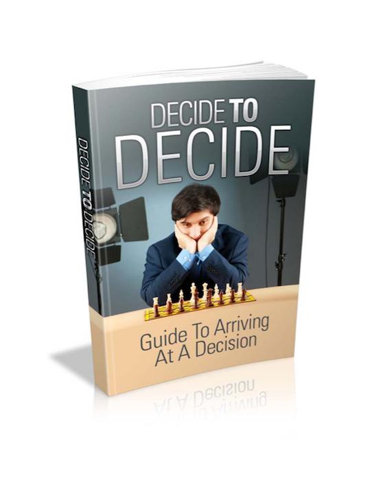 Decide To Decide