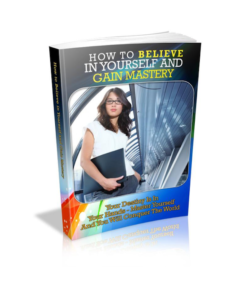 How To Believe In Yourself And Gain Mastery PLR Bundle