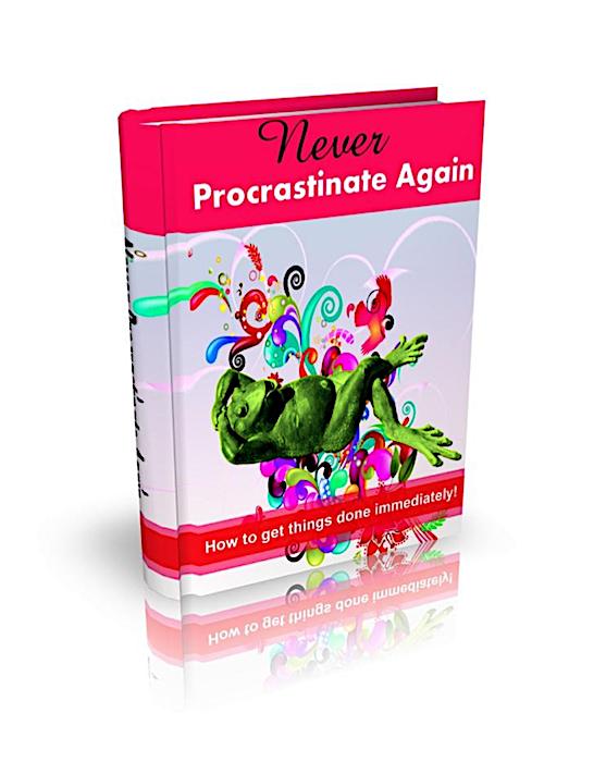 Never Procrastinate Again