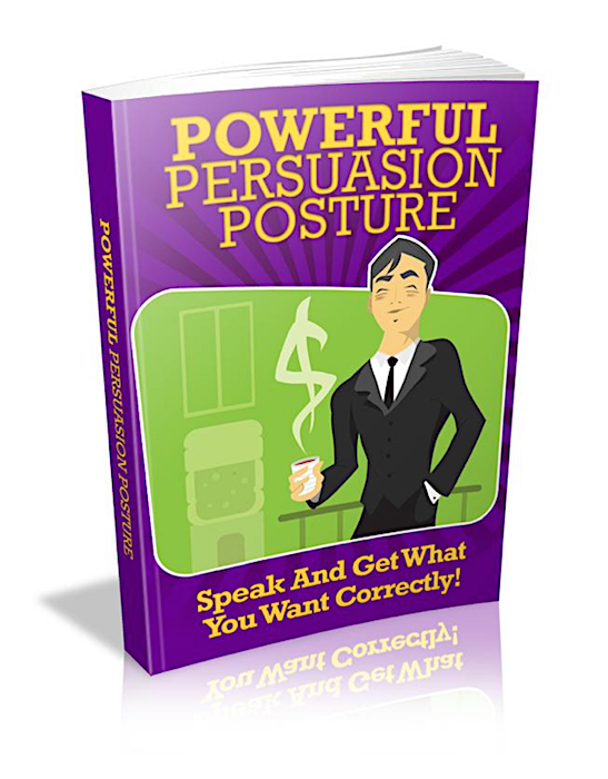 Powerful Persuasion Posture