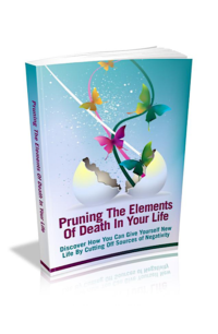 Pruning The Elements Of Death In Your Life PLR Bundle