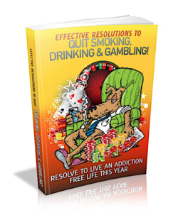 Effective Resolutions To Quit Smoking, Drinking & Gambling PLR Bundle