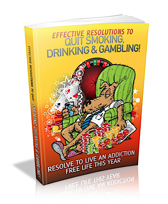Effective Resolutions To Quit Smoking, Drinking & Gambling